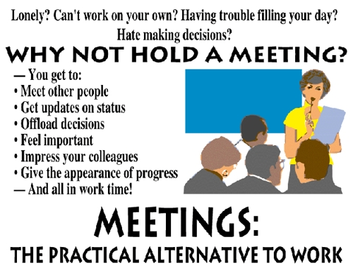 Meetings: the best substitute for work